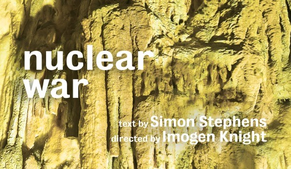 Nuclear War - Royal Court Theatre